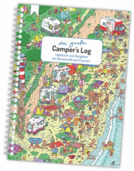 Das große Camper's Log - Das persönliche Tagebuch inklusive Ratgeber